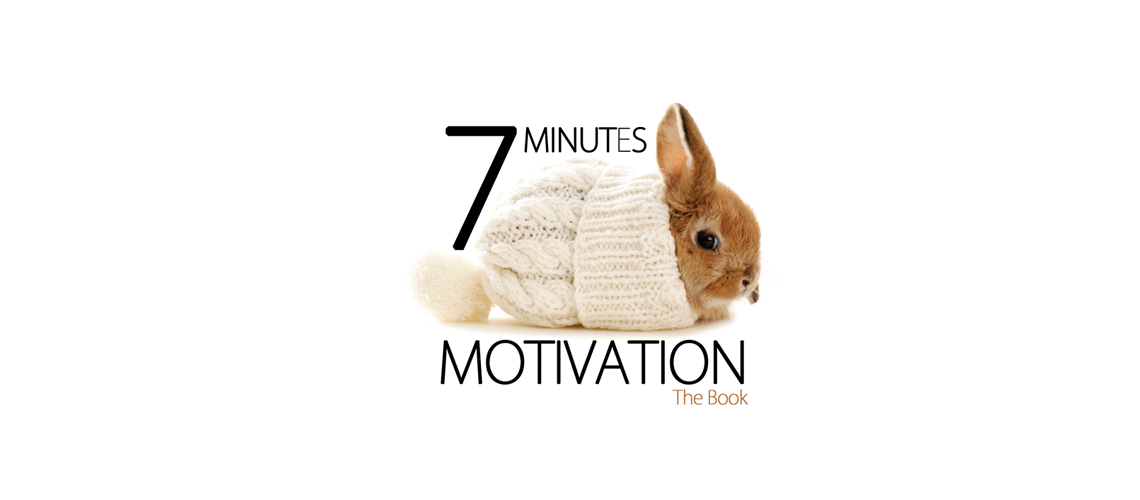 7 Minutes Motivation: The Book